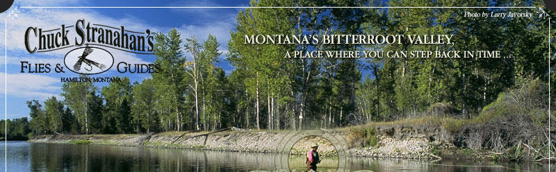 Chuck Stranahan's Flies & Guides in Hamilton, Montana - Montana's Bitterroot Valley, a place where you can step back in time...